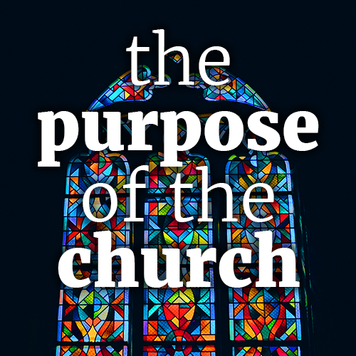 The Purpose of the Church: Evangelism