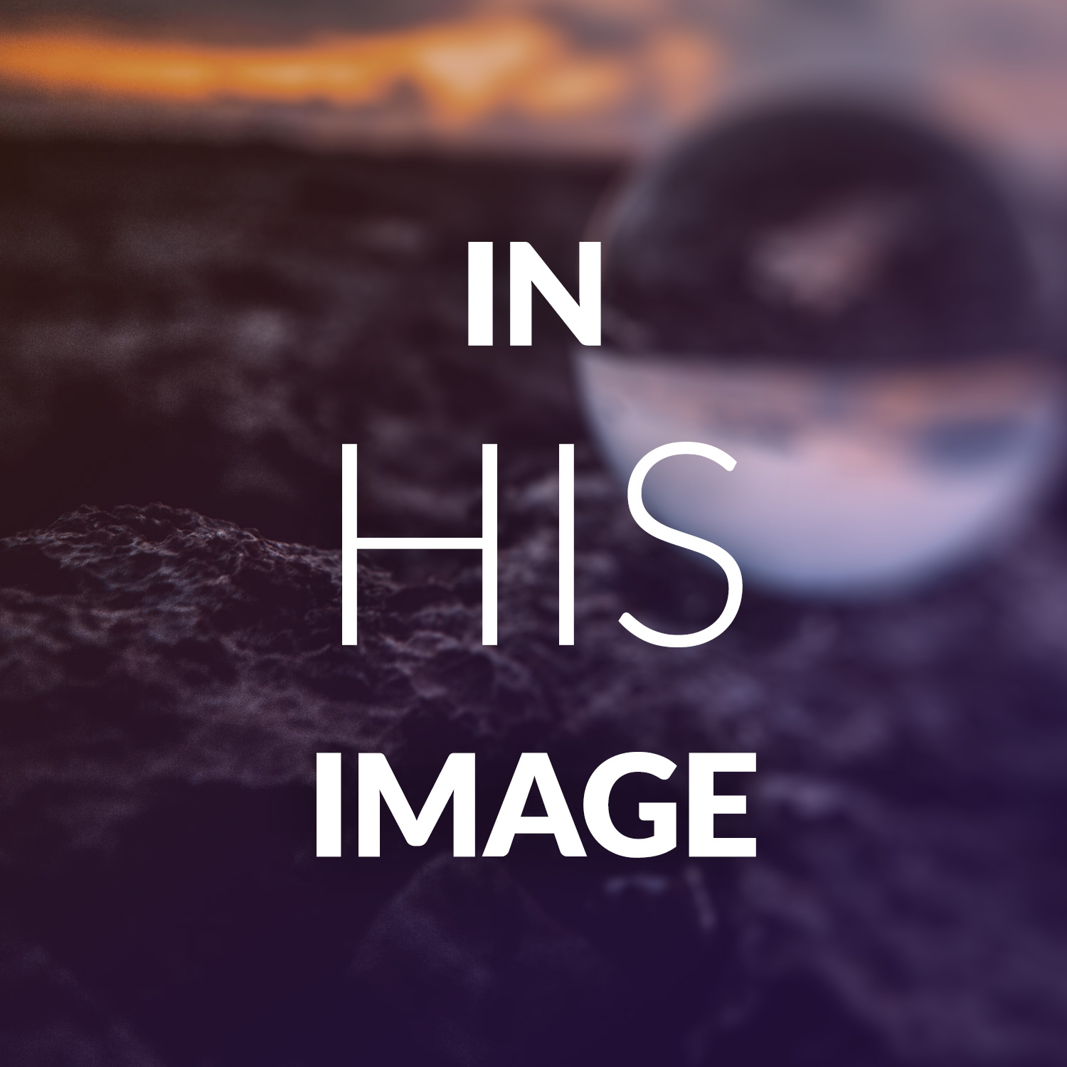 In His Image: Just